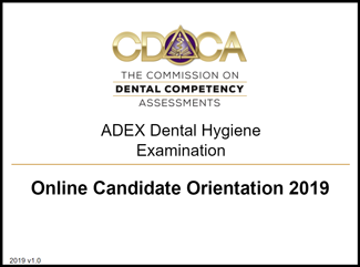 2019 Candidate Orientation - Dental Hygiene Examination