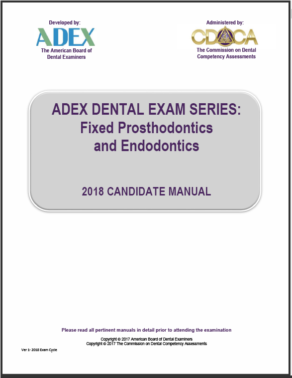 2017 ADEX Dental Exam Manual - Fixed Prosthodontics and Endodontics Procedures